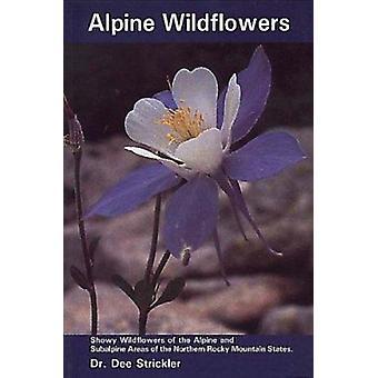 Alpine villblomster av Dee Strickler - 9781560440116 bok