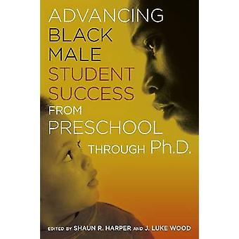 Advancing Black Male Student Success from Preschool Through PH.D. by