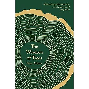 La sagesse des arbres - un florilège de Max Adams - livre 9781788542807
