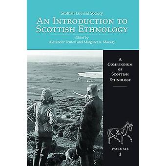 Scottish Life and Society - An Introduction to Scottish Ethnology - 1 -