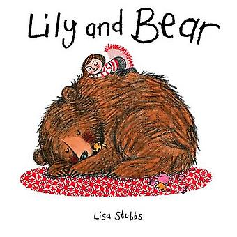 Lily and Bear by Lisa Stubbs - 9781910126752 Book