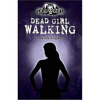 Dead Girl Walking av Linda Joy Singleton - 9780738714059 bok