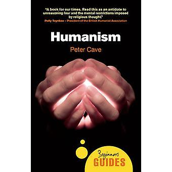Humanism - A Beginner's Guide by Peter Cave - 9781851685899 Book
