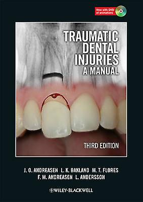 Traumatic Dental Injuries - A Manual (3rd Revised edition) by Jens O.