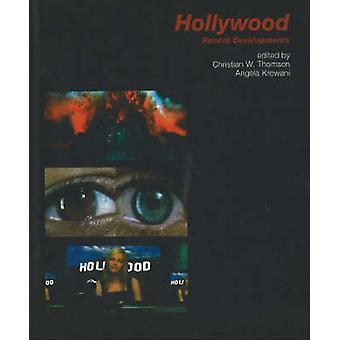 Hollywood - Recent Developments by Christian W. Thomsen - Angela Krewa