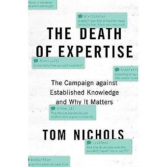 La muerte de conocimientos: la campaña contra el conocimiento establecido y por qué es importante
