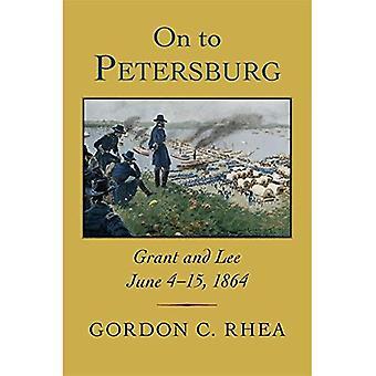 On to Petersburg: Grant and Lee, June 4-15, 1864