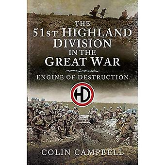 The 51st (Highland) Division in the Great War:� An Engine of Destruction
