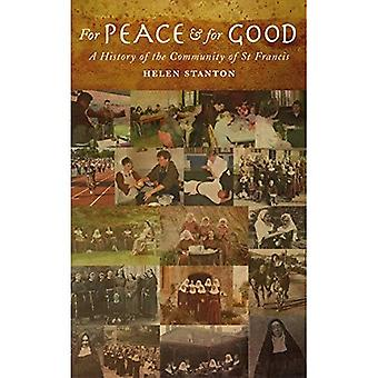 For Peace and For Good: A History of the Community of St Francis