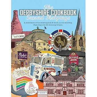 The Derbyshire Cook Book: Second Helpings: A celebration of the amazing food and drink on your doorstep (Get Stuck In)