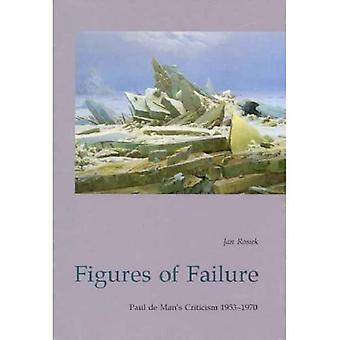 Figures of Failure: Paul De Man's Literary Criticism 1953-1970