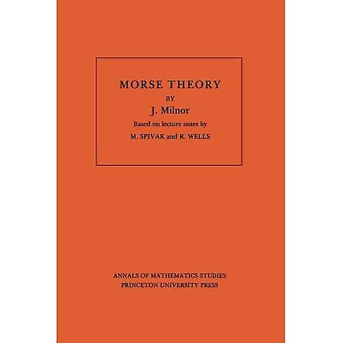 Morse Theory. (AM-51), Vol. 51