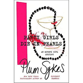 Party Girls Die in Pearls:� An Oxford Girl Mystery (Oxford Girl Mystery)