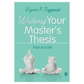Schreiben Ihre Master Arbeit: von A bis Zen