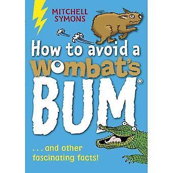 Hur man undviker en Wombat's Bum