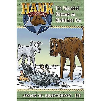 The Wounded Buzzard on Christmas Eve (Hank the Cowdog)