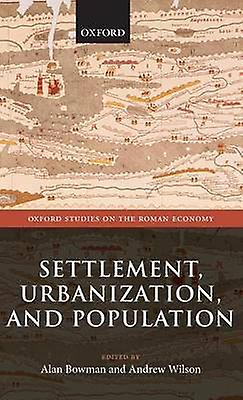 Settlement Urbanization and Population by Bowman & Alan