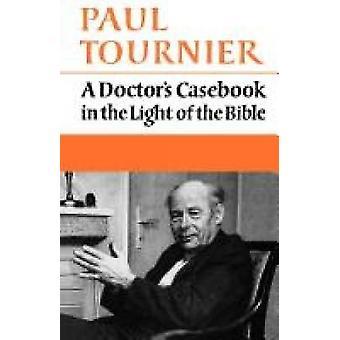 En läkare Casebook mot bakgrund av Bibeln av Tournier & Paul