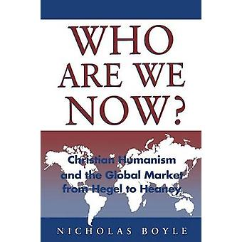 Who Are We Now Christian Humanism by Boyle & Nicholas