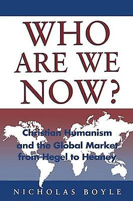 Who Are We Now Christian Huhommeism by Boyle & Nicholas