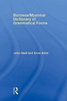 BurmeseMyanmar Dictionary of Grammatical Forms by Okell & John