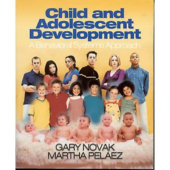 Child and Adolescent Development A Behavioral Systems Approach by Novak & Gary D