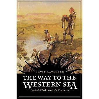 Der Weg zu den westlichen See Lewis und Clark auf dem gesamten Kontinent von Lavendel & David Sievert