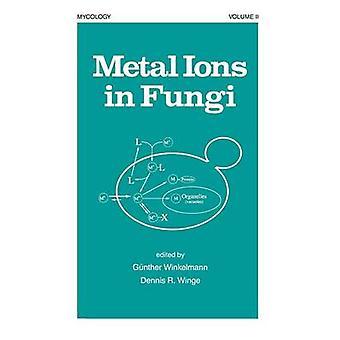 Metal Ions in Fungi by Winkelmann & Gunther