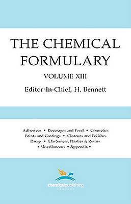 The Chemical Formulary Volume 13 by Bennett & H.