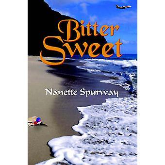 Bitter Sweet by Spurway & Nanette