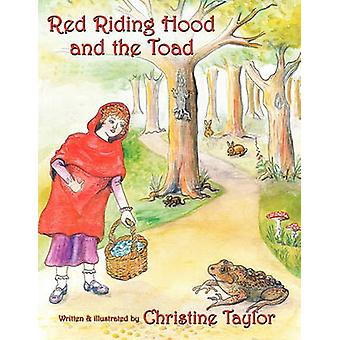 Red Riding Hood and the Toad by Taylor & Christine