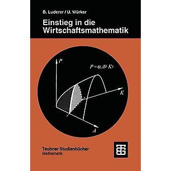 Einstieg in Die Wirtschaftsmathematik by Wurker & Uwe