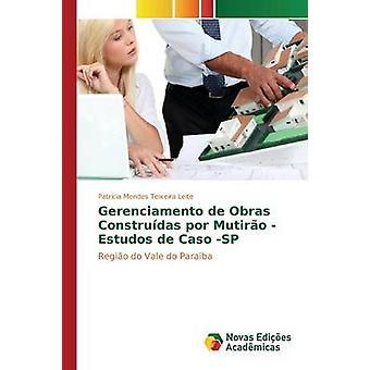 Gerenciamento de Obras Construdas por Mutiro  Estudos de Caso SP by Mendes Teixeira Leite Patricia