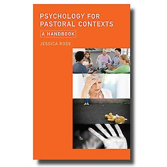 Psychology for Pastoral Contexts - A Handbook by Jessica Rose - Jessic