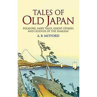 Tales of Old Japan - Folklore - Fairy Tales - Ghost Stories and Legend