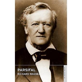Parsifal by Richard Wagner - John Nicholas - 9780714544359 Book