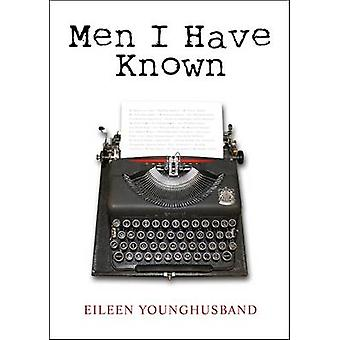 Men I Have Known by Eileen Younghusband - 9780957154858 Book