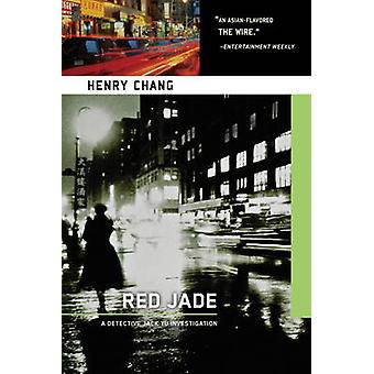Red Jade - A Jack Yu Investigation by Henry Chang - 9781569479971 Book