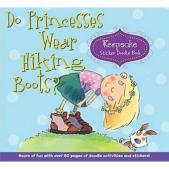Do Princesses Wear Hiking Boots? - Keepsake Sticker Doodle Book by Car