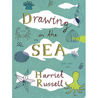 Drawing in the Sea by Harriet Russell - 9781616894184 Book