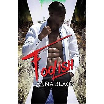 Foolish by Anna Black - 9781622866731 Book
