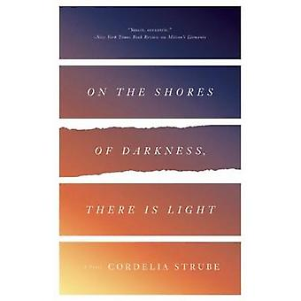 On the Shores of Darkness - There is Light by Cordelia Strube - 97817