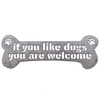 If you like dogs you are welcome - metal cut sign 24x8in