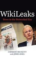 Wikileaks nouveaus in the Networked Era by Beckett & Charlie
