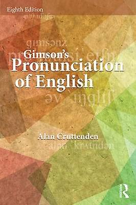 Gimsons Pronunciation of English by Alan Cruttenden