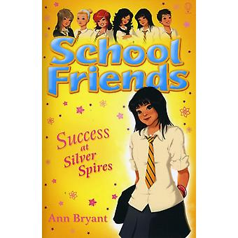 Success at Silver Spires (School Friends) (Paperback) by Bryant Ann