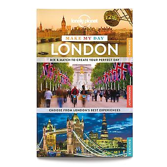 Lonely Planet Make My Day London (Travel Guide) (Spiral-bound) by Lonely Planet