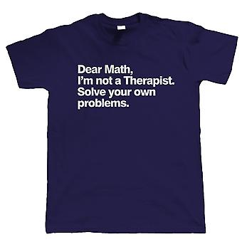 Dear Math, Mens Funny T Shirt