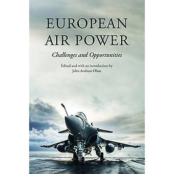 European Air Power by Henrik R. Dam & John Andreas Olsen & Jostein Gronflaten