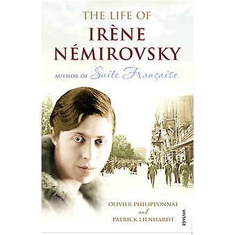 The Life of Irene Nemirovsky by Patrick Lienhardt & Olivier Philipponnat & Euan Cameron